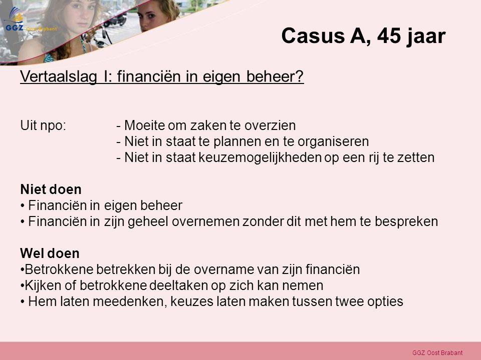 Casus A, 45 jaar Vertaalslag I: financiën in eigen beheer