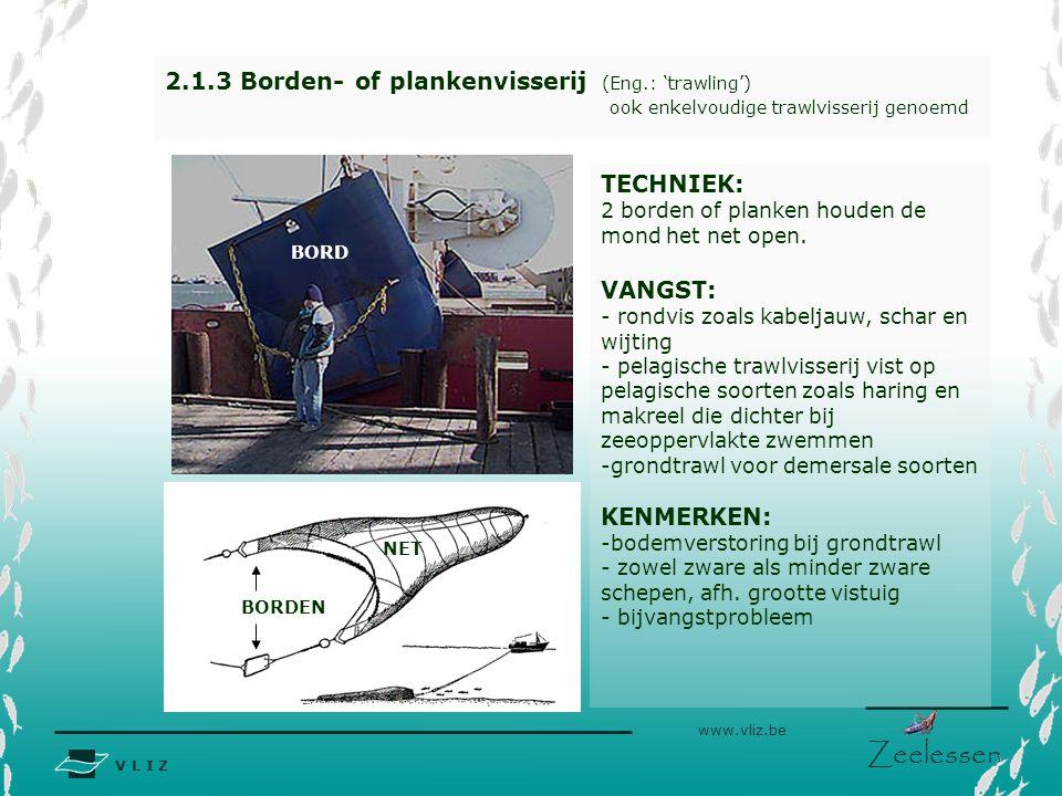 2.1.3 Borden- of plankenvisserij (Eng.: 'trawling')