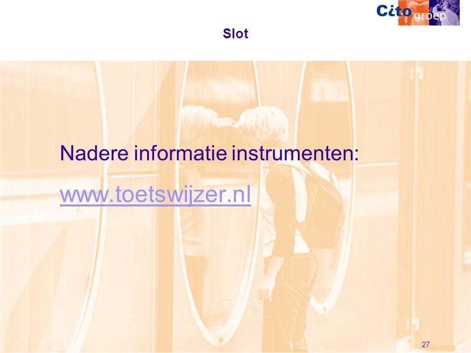 Slot Nadere informatie instrumenten: www.toetswijzer.nl