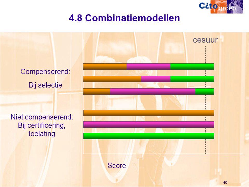 4.8 Combinatiemodellen cesuur Compenserend: Bij selectie