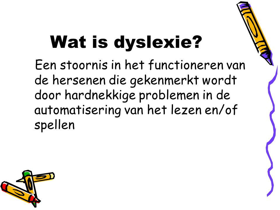 Wat is dyslexie