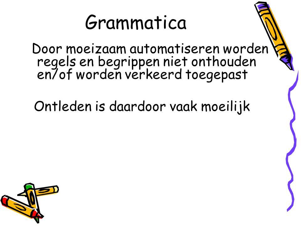 Grammatica Ontleden is daardoor vaak moeilijk