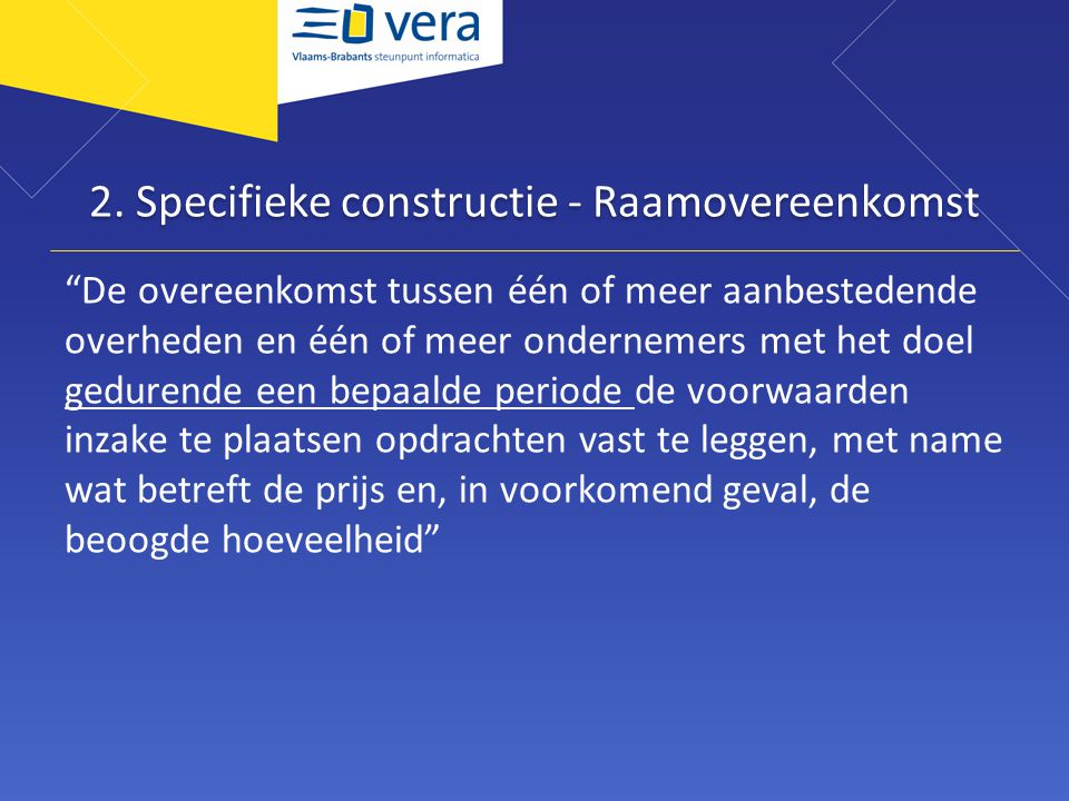 2. Specifieke constructie - Raamovereenkomst