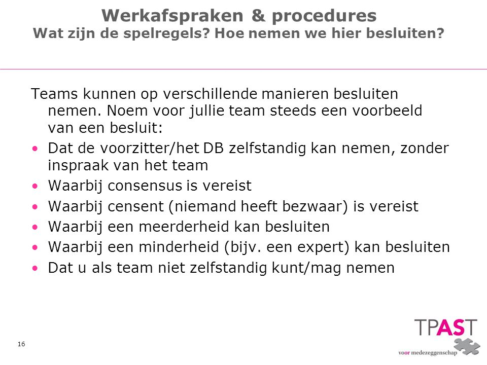 Werkafspraken & procedures Wat zijn de spelregels