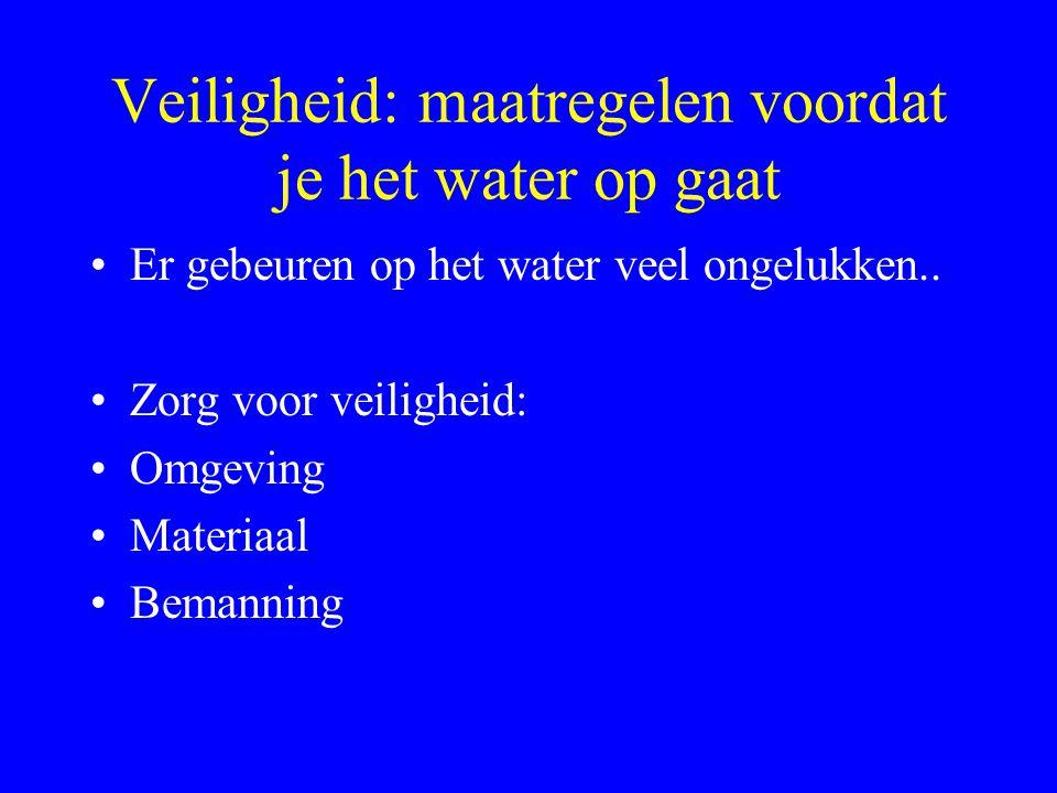 Veiligheid: maatregelen voordat je het water op gaat