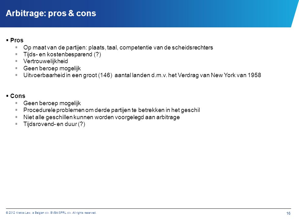 Vragen Gert Cauwenbergh K law BVBA Bourgetlaan 40 1130 Brussel