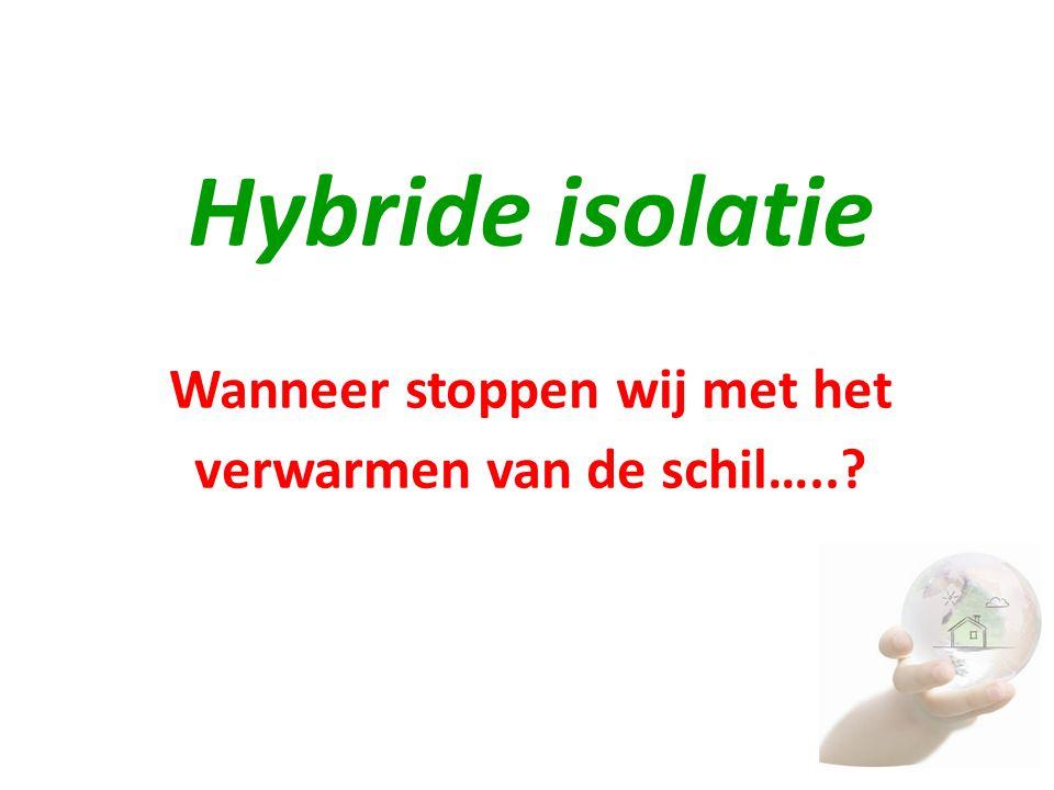 Hybride isolatie Wanneer stoppen wij met het verwarmen van de schil…..