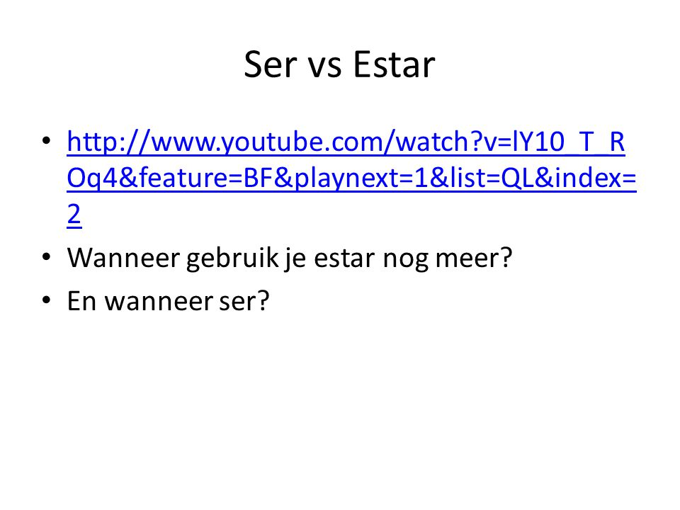 Ser vs Estar http://www.youtube.com/watch v=lY10_T_ROq4&feature=BF&playnext=1&list=QL&index=2. Wanneer gebruik je estar nog meer