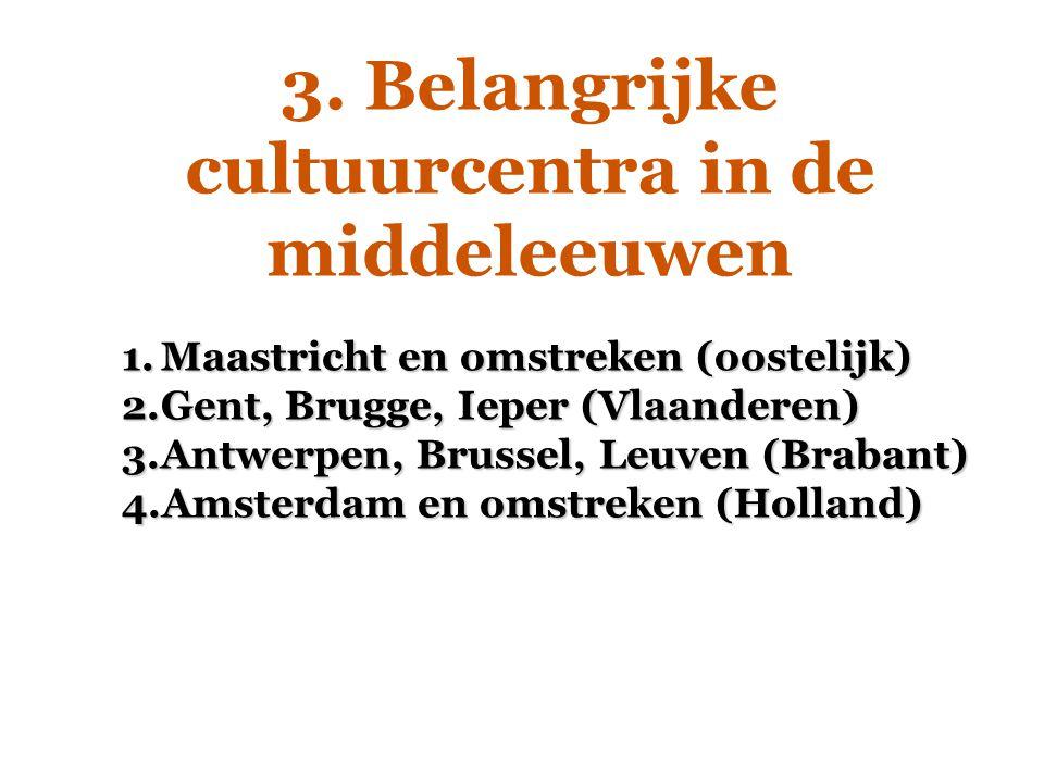 3. Belangrijke cultuurcentra in de middeleeuwen