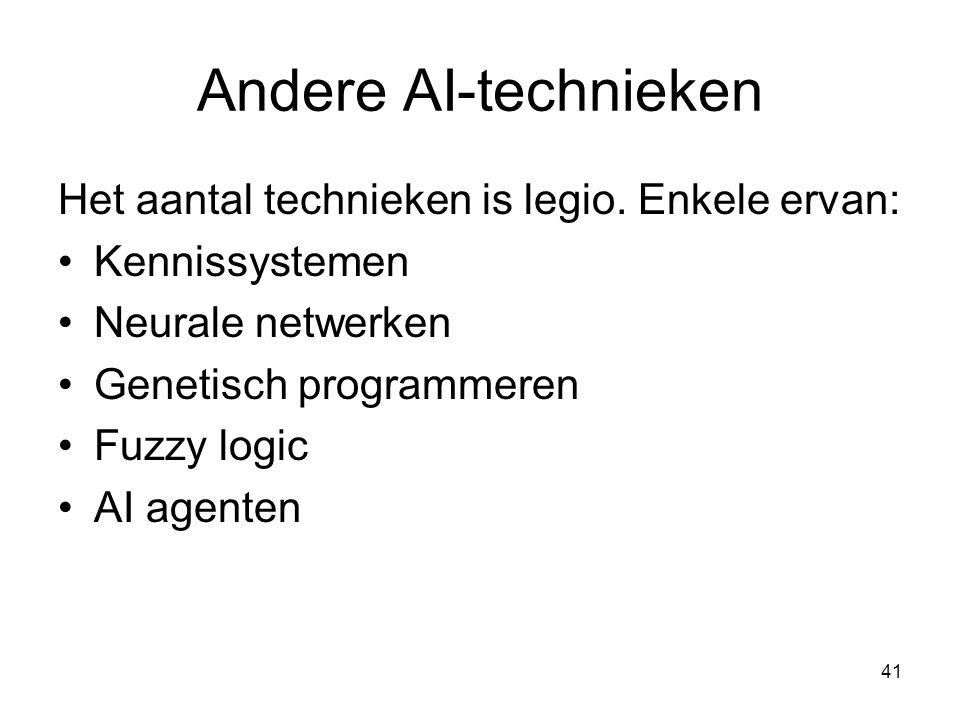 Andere AI-technieken Het aantal technieken is legio. Enkele ervan: