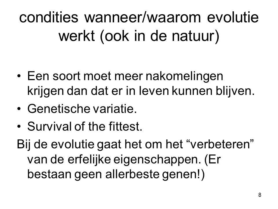 condities wanneer/waarom evolutie werkt (ook in de natuur)