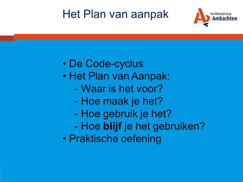 Het Plan van aanpak De Code-cyclus Het Plan van Aanpak: