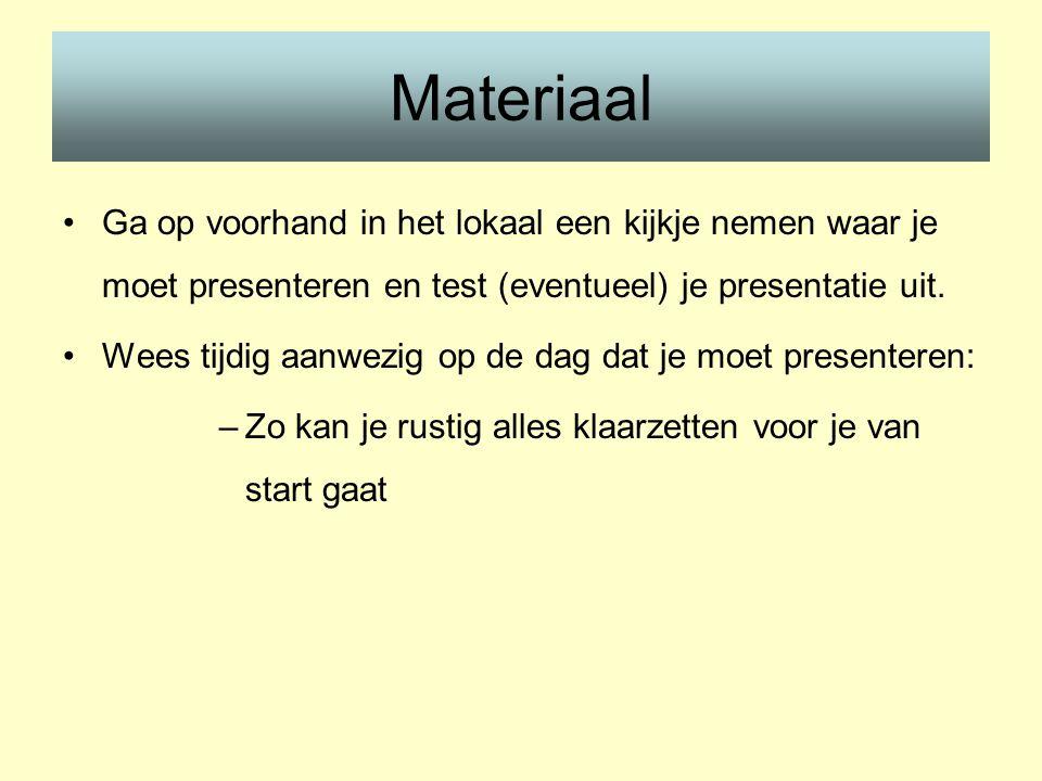 Materiaal Ga op voorhand in het lokaal een kijkje nemen waar je moet presenteren en test (eventueel) je presentatie uit.
