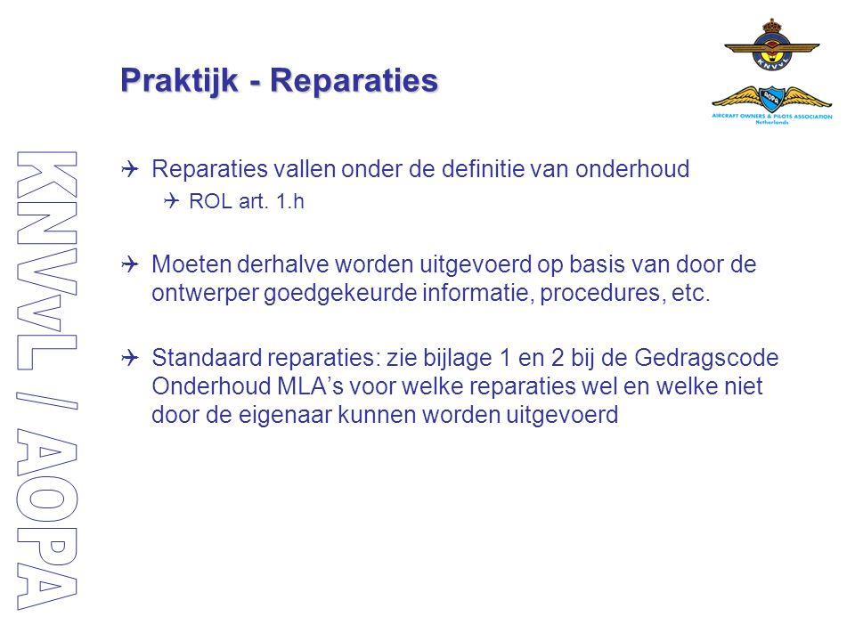 Praktijk - Reparaties Reparaties vallen onder de definitie van onderhoud. ROL art. 1.h.