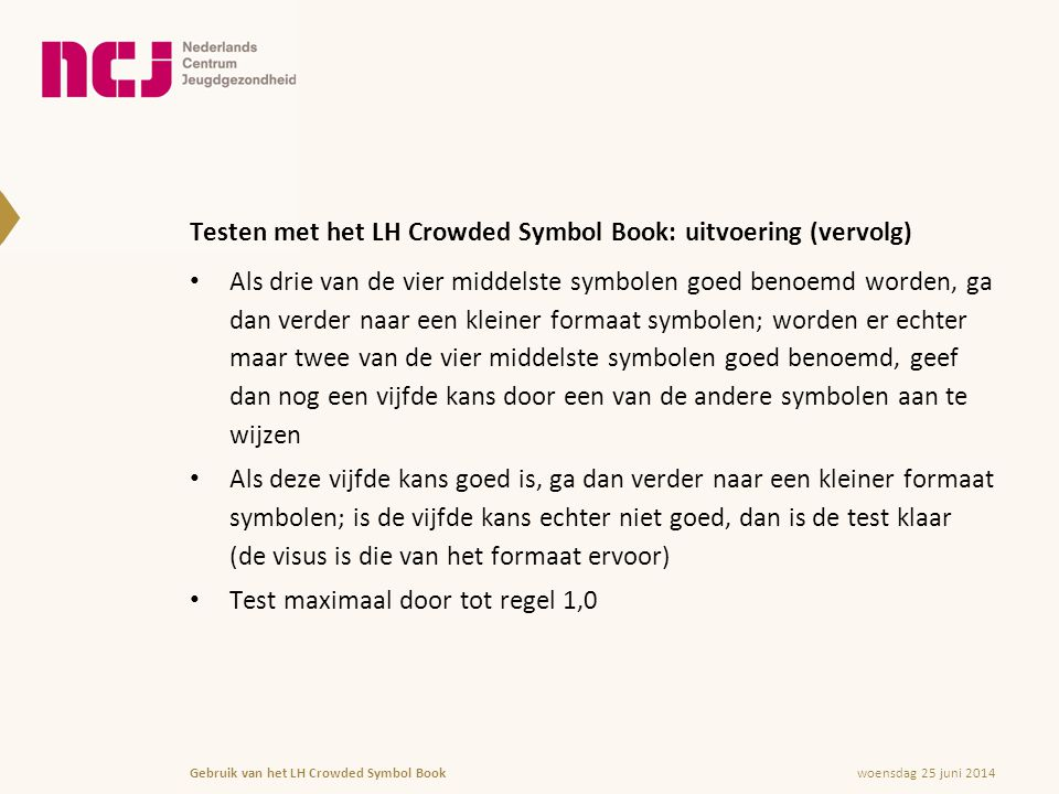 Testen met het LH Crowded Symbol Book: uitvoering (vervolg)