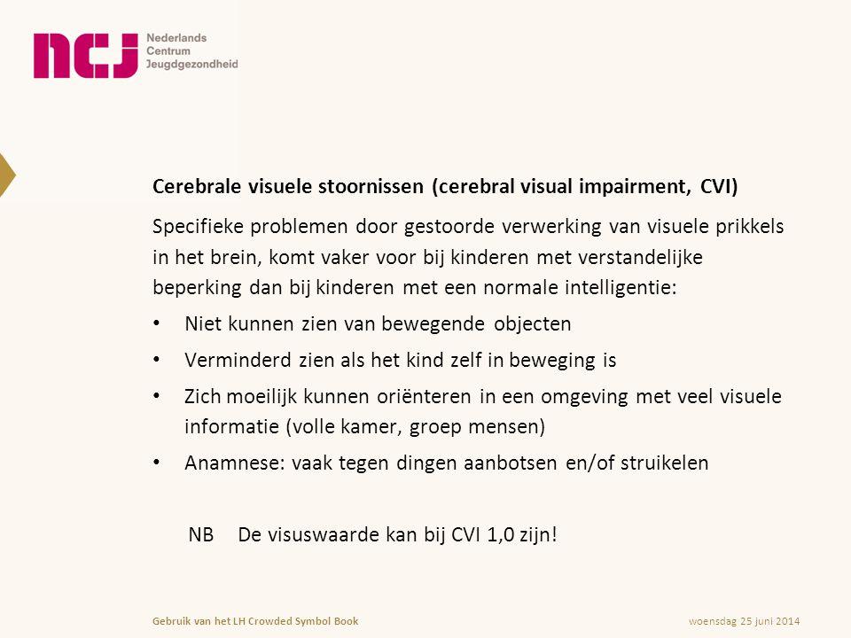 Cerebrale visuele stoornissen (cerebral visual impairment, CVI)