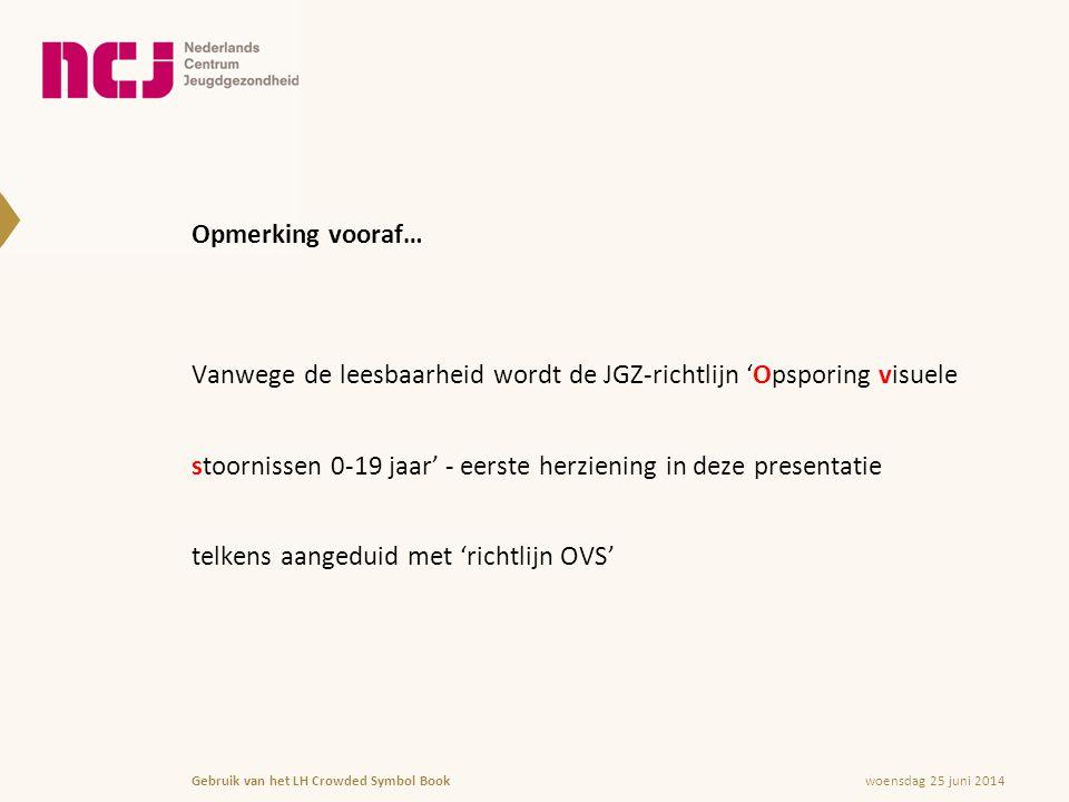 Vanwege de leesbaarheid wordt de JGZ-richtlijn 'Opsporing visuele