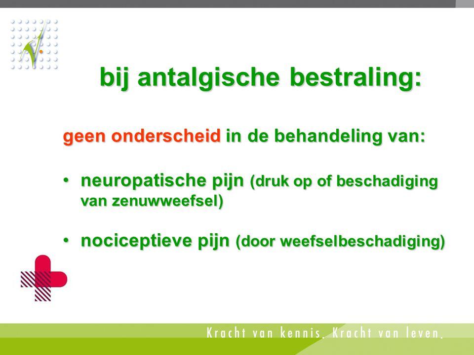 bij antalgische bestraling: