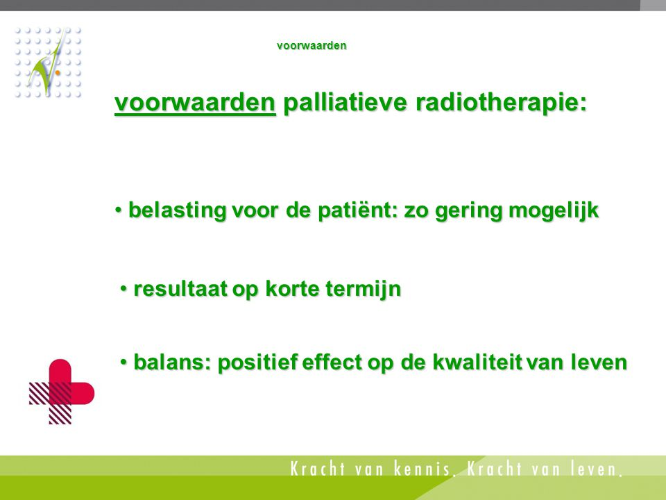 voorwaarden palliatieve radiotherapie: