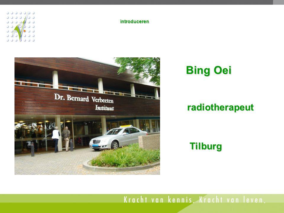 introduceren Bing Oei radiotherapeut Tilburg