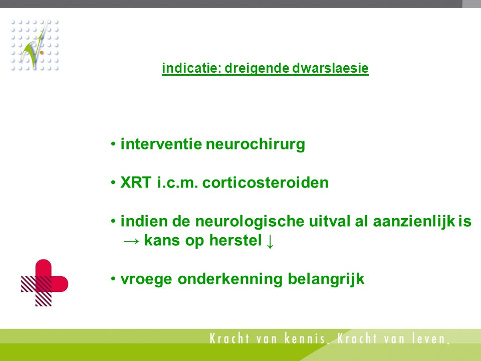 interventie neurochirurg XRT i.c.m. corticosteroiden