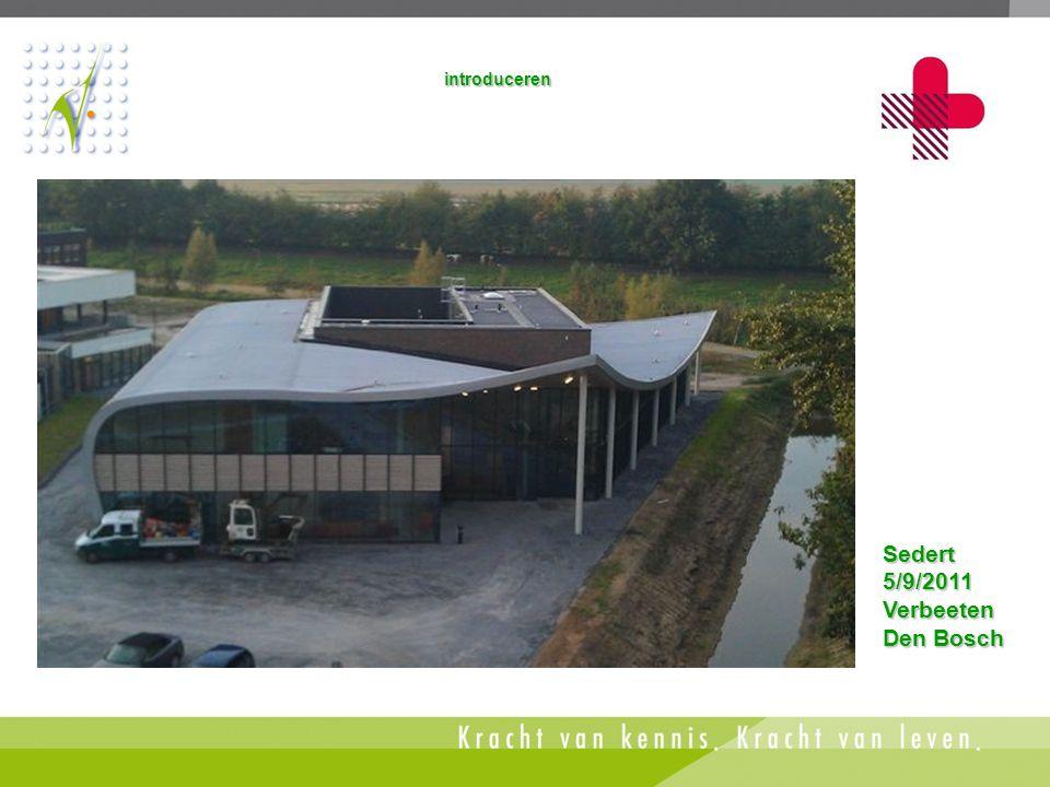 introduceren Sedert 5/9/2011 Verbeeten Den Bosch