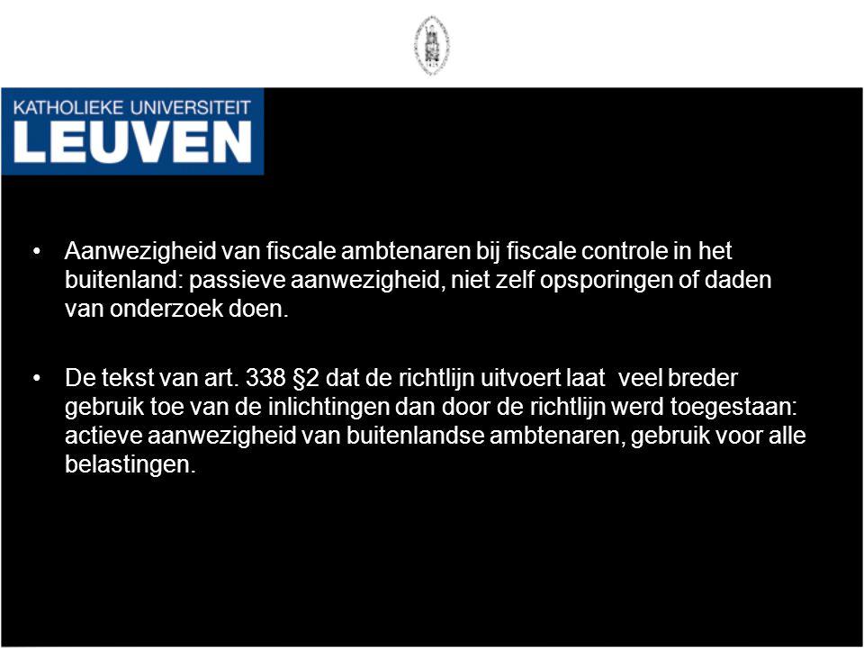 Aanwezigheid van fiscale ambtenaren bij fiscale controle in het buitenland: passieve aanwezigheid, niet zelf opsporingen of daden van onderzoek doen.