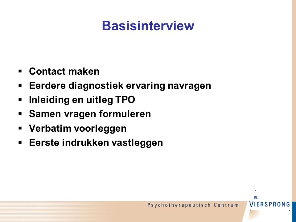 Basisinterview Contact maken Eerdere diagnostiek ervaring navragen