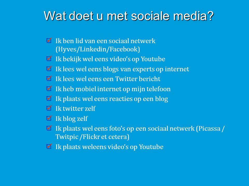 Wat doet u met sociale media
