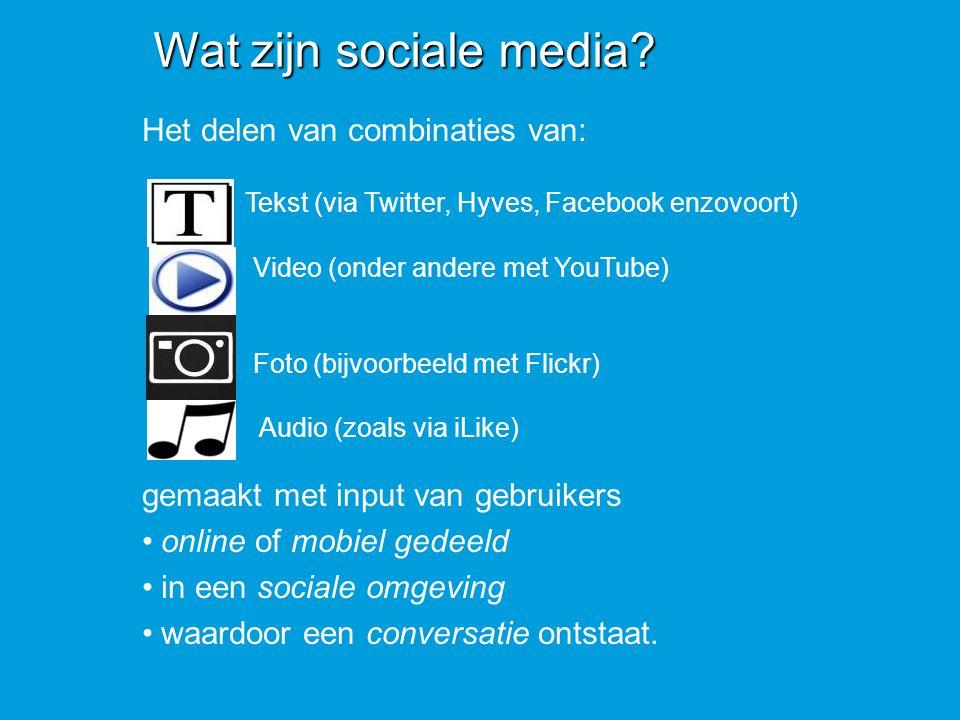 Wat zijn sociale media Het delen van combinaties van: