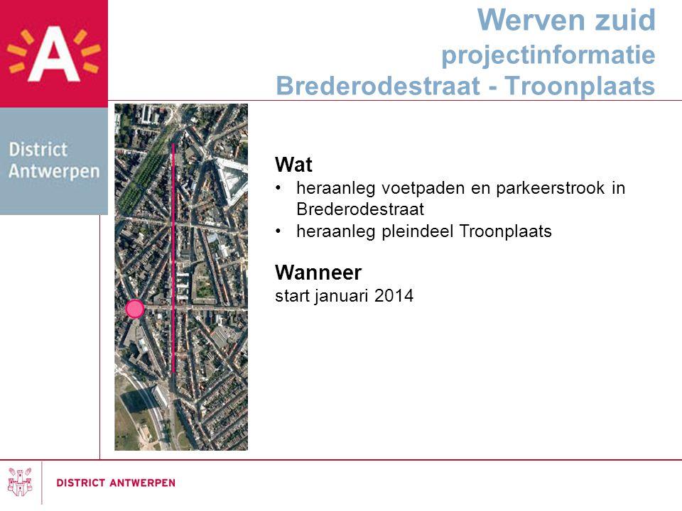 Werven zuid projectinformatie Brederodestraat - Troonplaats