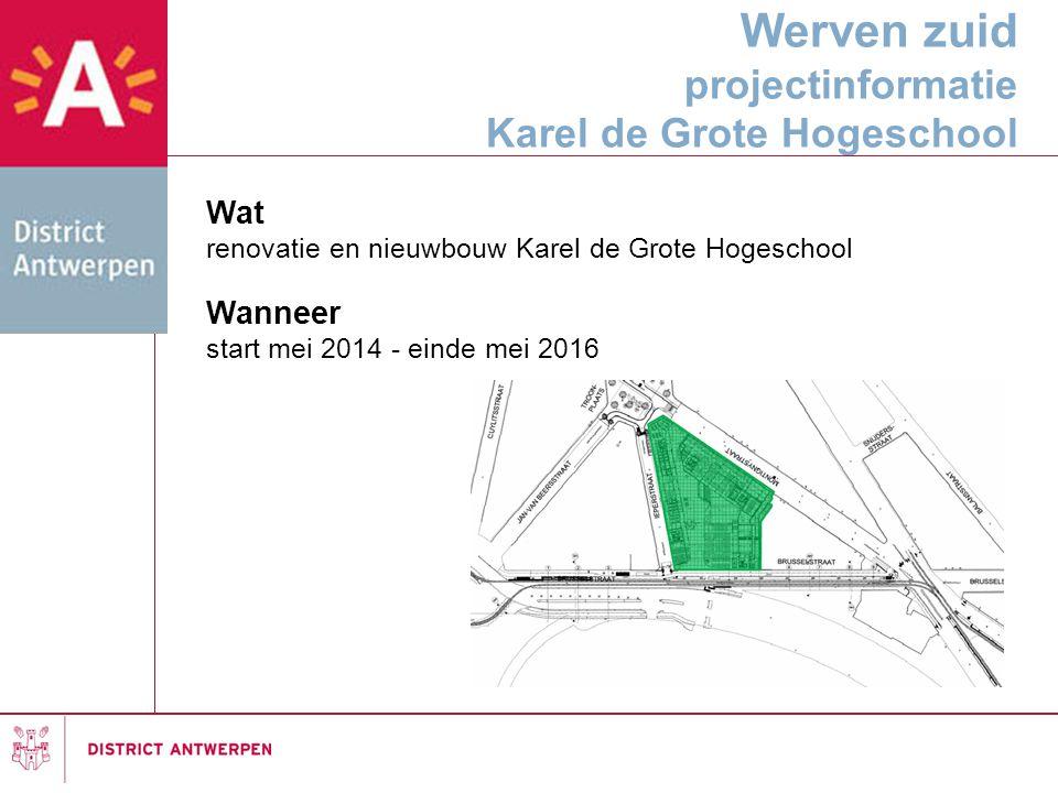 Werven zuid projectinformatie Karel de Grote Hogeschool