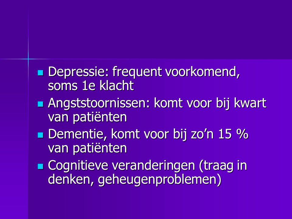 Depressie: frequent voorkomend, soms 1e klacht