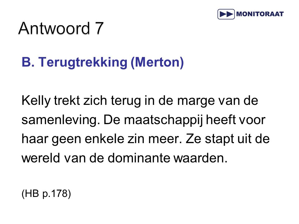Antwoord 7 B. Terugtrekking (Merton)