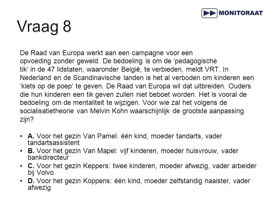 Vraag 8 De Raad van Europa werkt aan een campagne voor een
