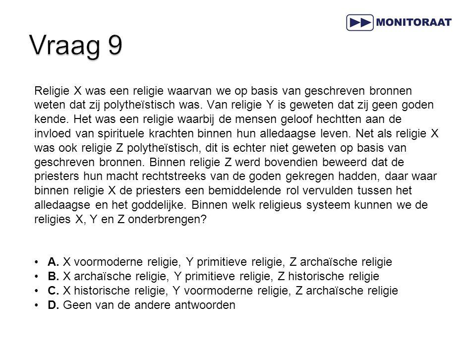 Vraag 9 Religie X was een religie waarvan we op basis van geschreven bronnen.