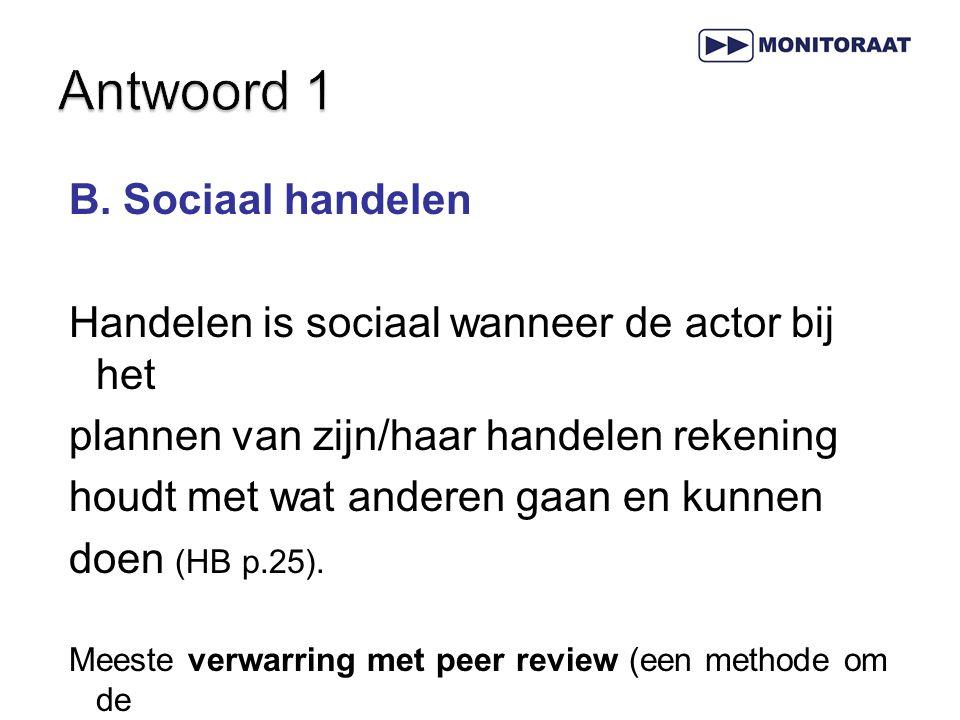 Antwoord 1 B. Sociaal handelen
