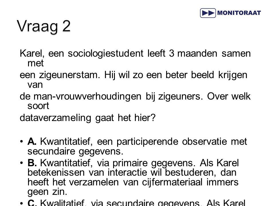Vraag 2 Karel, een sociologiestudent leeft 3 maanden samen met