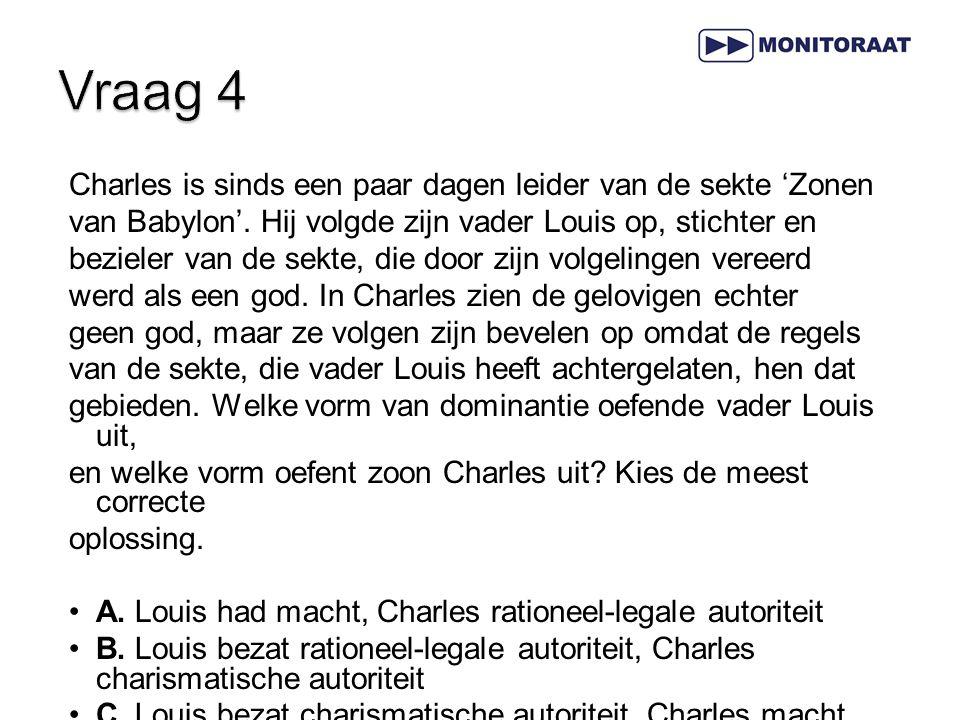 Vraag 4 Charles is sinds een paar dagen leider van de sekte 'Zonen