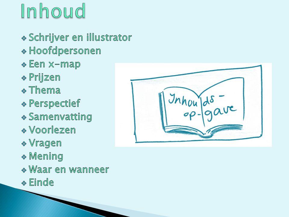 Inhoud Schrijver en illustrator Hoofdpersonen Een x-map Prijzen Thema
