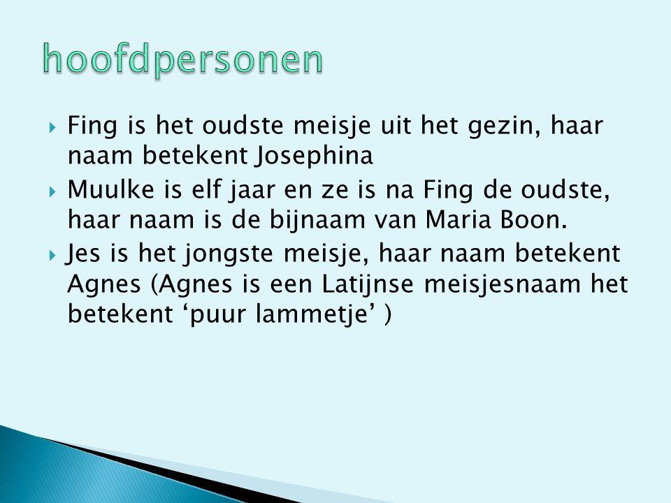 hoofdpersonen Fing is het oudste meisje uit het gezin, haar naam betekent Josephina.