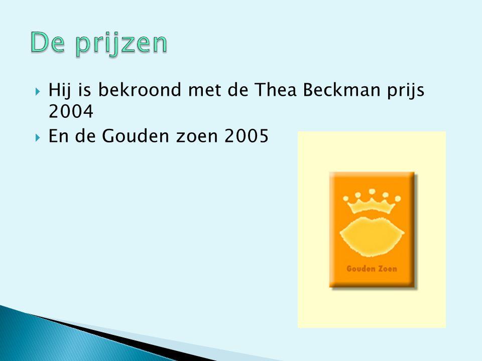 De prijzen Hij is bekroond met de Thea Beckman prijs 2004
