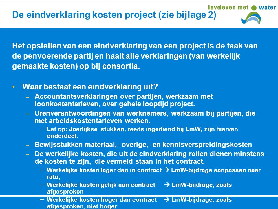 De eindverklaring kosten project (zie bijlage 2)
