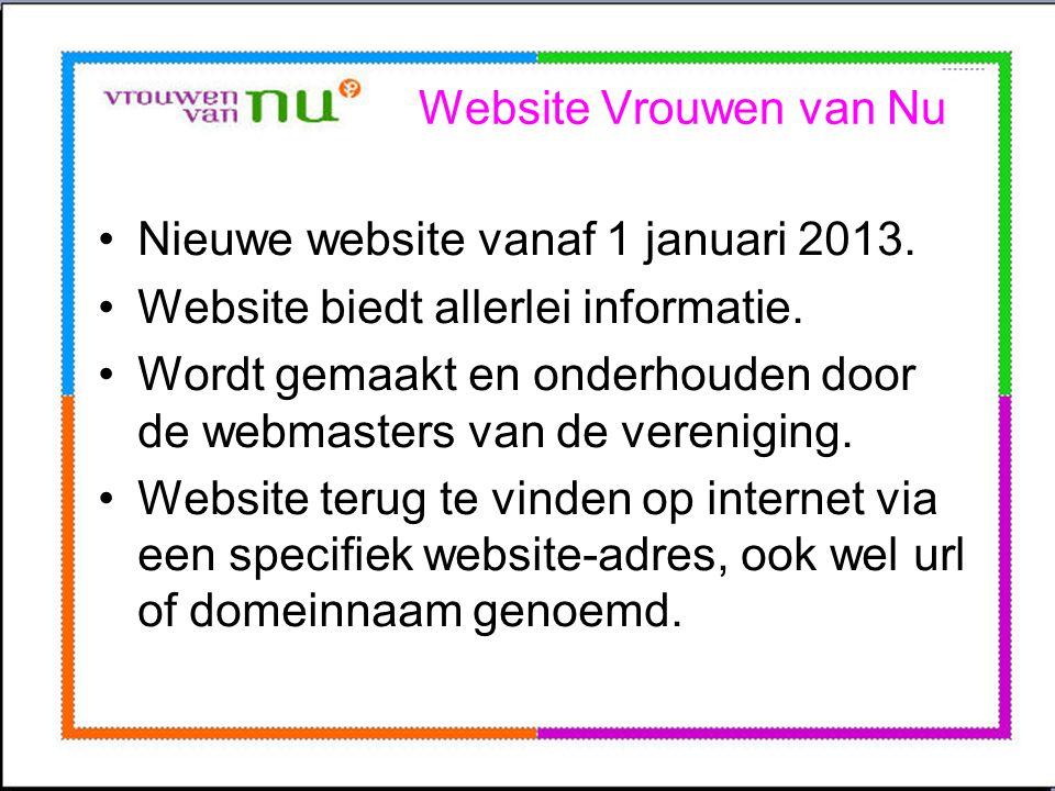 Website Vrouwen van Nu Nieuwe website vanaf 1 januari 2013. Website biedt allerlei informatie.