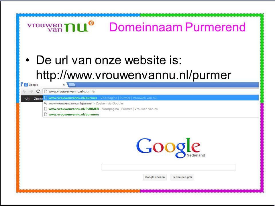 Domeinnaam Purmerend De url van onze website is: http://www.vrouwenvannu.nl/purmer.