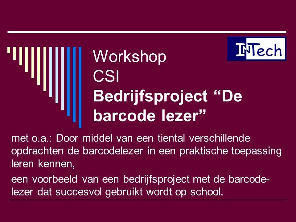 Workshop CSI Bedrijfsproject De barcode lezer