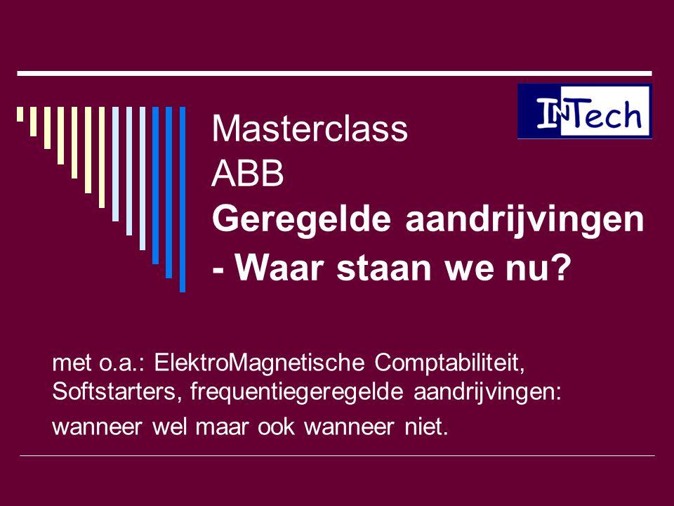Masterclass ABB Geregelde aandrijvingen - Waar staan we nu