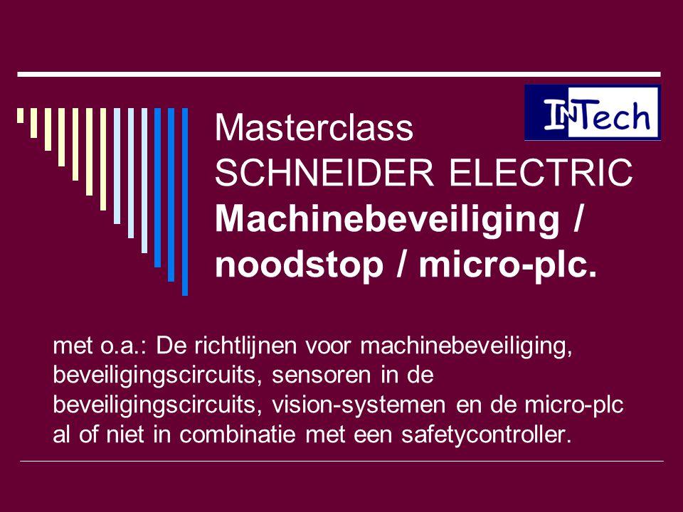 Masterclass SCHNEIDER ELECTRIC Machinebeveiliging / noodstop / micro-plc.