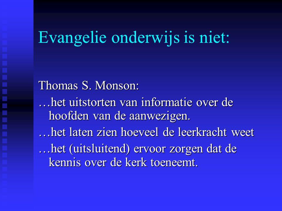 Evangelie onderwijs is niet: