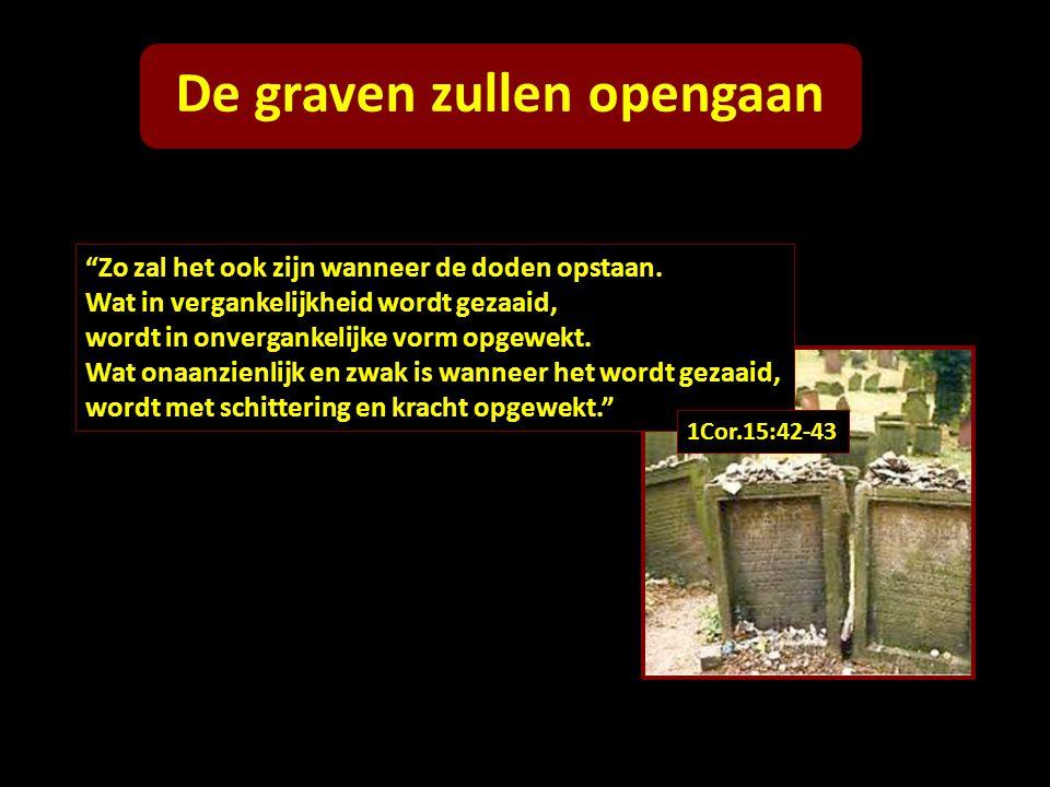 De graven zullen opengaan
